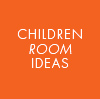 CHILDREN ROOM IDEAS