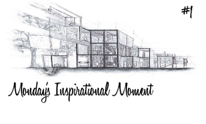 Monday's Inspirational Moment #1 Mondays Inspirational Moment1