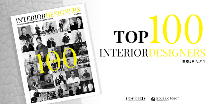 "COVETED MAGAZINE AND BOCA DO LOBO PRESENT ""TOP 100 INTERIOR DESIGNERS"" interior designers COVETED MAGAZINE AND BOCA DO LOBO PRESENT ""TOP 100 INTERIOR DESIGNERS"" THE WORLDS BEST TOP INTERIOR DESIGNERS LIST BY COVETED MAGAZINE 9 feat"