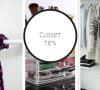 closet Get Inspired by These 5 Tips For Your Closet! Tip 100x90