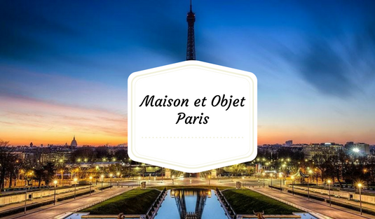 Let's Get Ready For Maison et Objet 2018!