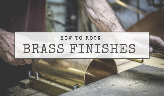 How To Rock Brass Finishes At Your Home