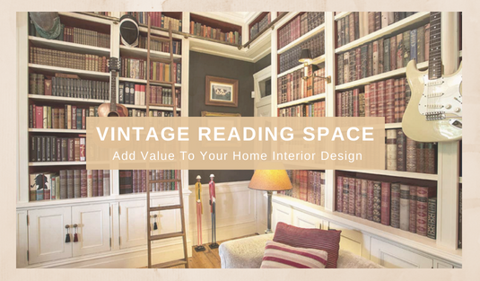 home interior design Add Value To Your Home Interior Design: Create A Vintage Reading Space capa 2 1
