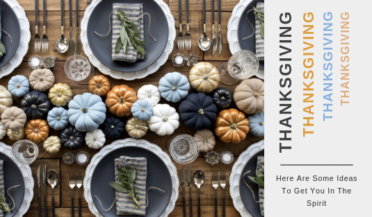 Thanksgiving Spirit Here Are Some Ideas To Get You In The Thanksgiving Spirit CAPA