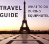 EquipHotel Paris Travel Guide: What To Do In The City During EquipHotel Paris capa 16 100x90