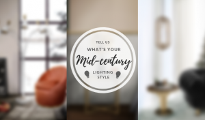 Find What Mid-Century Lighting Style Is the Right One For Your Home