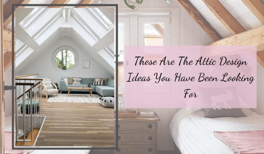 These Are The Attic Design Ideas You Have Been Looking For attic design ideas These Are The Attic Design Ideas You Have Been Looking For These Are The Attic Design Ideas