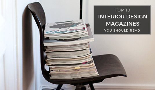 The Top 10 Interior Design Magazines You Should Read 11 Interior Design Magazines The Top 10 Interior Design Magazines You Should Read The Top 10 Interior Design Magazines You Should Read 11