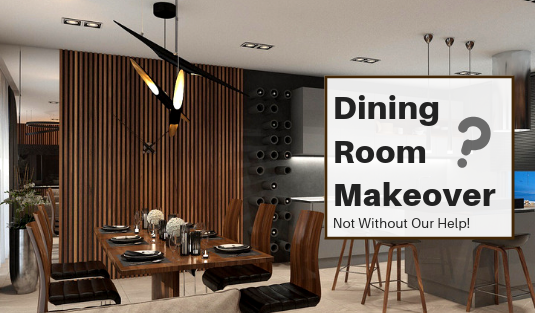 Doing A Dining Room Makeover Not Without Our Help dining room makeover Doing A Dining Room Makeover? Not Without Our Help! Doing A Dining Room Makeover Not Without Our Help