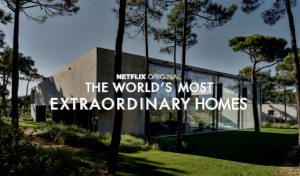 """Netflix Shows You """"The Most Extraordinary Homes"""" Around The World"""