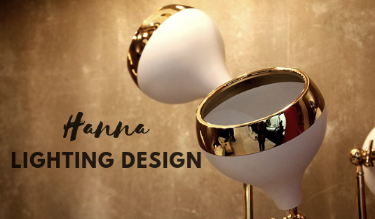 Now You Can Have The Lighting Design Of Your Dreams- Meet Hanna!