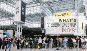 What's Trending Now: All About ICFF 2019 In New York City