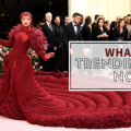 What's Trending Now Everything You Need To Know About The MET Gala 10 trending now What's Trending Now: Everything You Need To Know About The MET Gala! Whats Trending Now Everything You Need To Know About The MET Gala 10 120x120