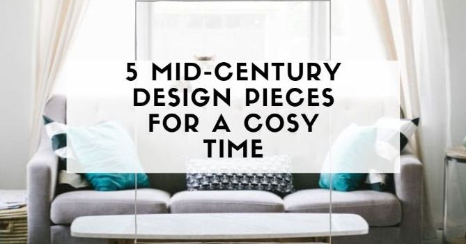 [object object] 5 Mid-Century Design Pieces For a Cosy Time 5 Mid Century Design Pieces For a Cosy Time 1 669x350