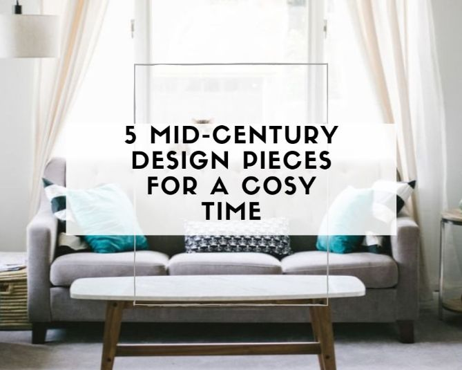 [object object] 5 Mid-Century Design Pieces For a Cosy Time 5 Mid Century Design Pieces For a Cosy Time 1