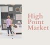High Point Market 2019 _ All You Need To Know high point market High Point Market 2019 | All You Need To Know High Point Market 2019   All You Need To Know 100x90